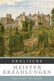 Englische Meistererzählungen. Von Scott bis Wilde