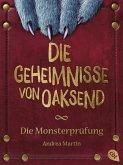 Die Monsterprüfung / Die Geheimnisse von Oaksend Bd.1