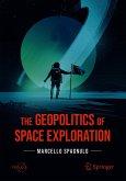 The Geopolitics of Space Exploration (eBook, PDF)
