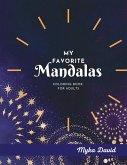 My Favorite Mandalas Coloring Book for Adults: Relaxing Coloring Book for Adults Mandala Coloring Pages for Meditation 100 Beautifull Mandalas Stress