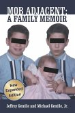 Mob Adjacent: Mob Adjacent: A Family Memoir -- Expanded Edition