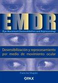Emdr (Eye Movement Desensitization and Reprocessing) (Desensibilización Y Reprocesamiento Por Medio de Movimiento Ocular)