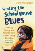 Writing the School House Blues: Literacy, Equity, and Belonging in a Child's Early Schooling