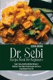 Dr. Sebi Recipe Book for Beginners