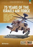75 Years of the Israeli Air Force Volume 3: Training, Combat Support, Special Operations, Naval Operations, and Air Defences, 1948-2023