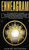 Enneagram: The Complete Guide to Personality Types and Self-Discovery. Unleash the Empath in You, Increase Spirituality, Stop Ove