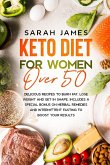 Keto Diet For Women Over 50: Delicious Recipes to Burn Fat, Lose Weight and get in shape. Includes a special bonus on herbal remedies and intermitt