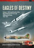 Eagles of Destiny, Volume 1: Birth and Growth of the Royal Pakistan Air Force and Pakistan Air Force, 1947-1971