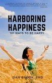 Harboring Happiness: 101 Ways To Be Happy
