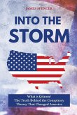 Into the Storm: What is QAnon? The Truth Behind the Conspiracy Theory That Changed America