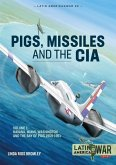 Pig, Missiles and the CIA: Volume 1: From Havana to Miami and Washington, 1961