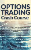 Options Trading Crash Course: Manage and Avoid the risk like the best traders. What about the options market environment. How to read technical anal