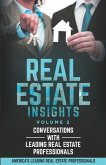 Real Estate Insights Vol. 2: Conversations With America's Leading Real Estate Professionals