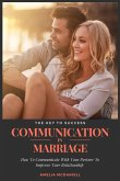 Communication In Marriage: How To Communicate With Your Partner To Improve Your Relationship