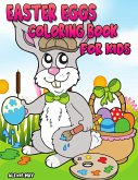 Easter Eggs Coloring Book for Kids: Easter Book 2, 3, 4, 5 Year Old for Children Happy Easter with Easter Bunny, Egg, Basket Coloring