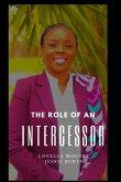 The Role of an Intercessor Vol I