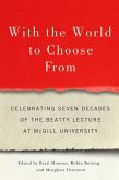 With the World to Choose from: Celebrating Seven Decades of the Beatty Lecture at McGill University