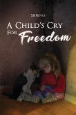 A Child's Cry for Freedom - Book 1
