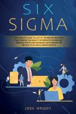 Six Sigma: The Complete Guide to a Set of Techniques and Tools that Improve the Quality of Products or Services, Increase Profits