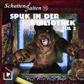Schattensaiten 16 – Spuk in der Bibliothek Teil 2 (MP3-Download)