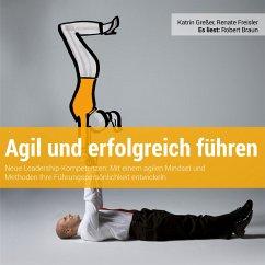 Agil und erfolgreich führen (MP3-Download) - Greßer, Katrin; Freisler, Renate
