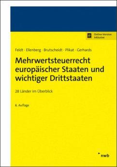 Mehrwertsteuerrecht europäischer Staaten und wichtiger Drittstaaten - Feldt, Matthias;Ellenberg, Diana;Brutscheidt, Erik