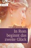 In Rom beginnt das zweite Glück (eBook, ePUB)
