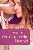 Vorsicht: verführerische Nanny! (eBook, ePUB)