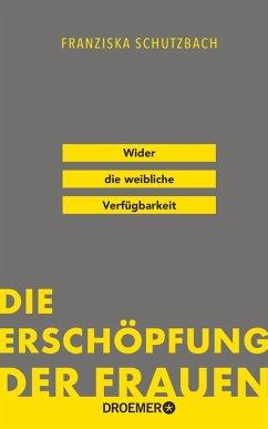 Die Erschöpfung der Frauen (eBook, ePUB) - Schutzbach, Franziska