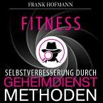 Fitness - Selbstverbesserung durch Geheimdienstmethoden (Ungekürzt) (MP3-Download)