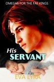 His Servant (Omegas for the Fae kings, #2) (eBook, ePUB)