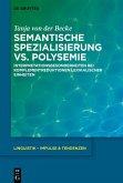 Semantische Spezialisierung vs. Polysemie (eBook, ePUB)