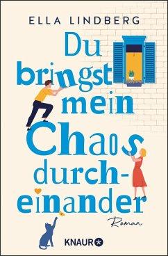 Du bringst mein Chaos durcheinander (eBook, ePUB) - Lindberg, Ella