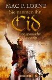 Sie nannten ihn Cid. Eine spanische Legende (eBook, ePUB)