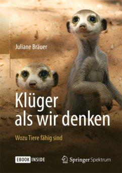 Klüger als wir denken: Wozu Tiere fähig sind (Restauflage) - Bräuer, Juliane