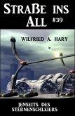 Straße ins All 39: Jenseits des Sternenschleiers (eBook, ePUB)