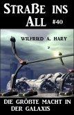Straße ins All 40: Die größte Macht in der Galaxis (eBook, ePUB)