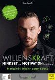 Willenskraft - Mindset und Motivation im Alltag
