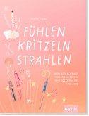 Fühlen, Kritzeln, Strahlen - Mein Mitmachbuch voller Selbstliebe und Zuckerwattemomente