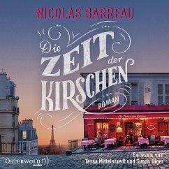 Die Zeit der Kirschen, 2 Audio-CD, 2 MP3 - Barreau, Nicolas