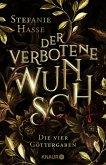Der verbotene Wunsch / Die vier Göttergaben Bd.1