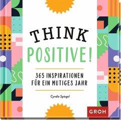 Think Positive! - Spiegel, Cyndie