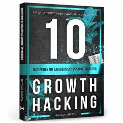 10 Disziplinen mit zahlreichen Tipps und Tricks für Growth Hacking - Perner, Marco
