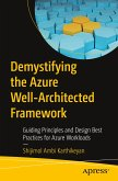 Demystifying the Azure Well-Architected Framework: Guiding Principles and Design Best Practices for Azure Workloads