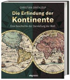 Die Erfindung der Kontinente - Grataloup, Christian