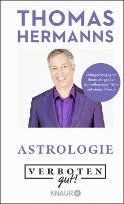 Verboten gut! Astrologie - Hermanns, Thomas