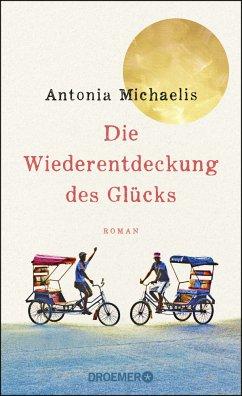 Die Wiederentdeckung des Glücks - Michaelis, Antonia