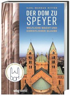 Der Dom zu Speyer - Ritter, Karl-Markus