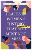 111 Places in Women's History in Washington That You Must Not Miss