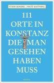 111 Orte in Konstanz, die man gesehen haben muss